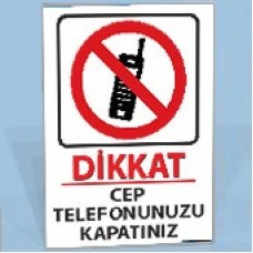 Cep Telefonunuzu Kapatınız - Uyarı Tabelası