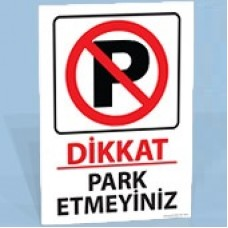 Dikkat - Park Etmeyiniz - Uyarı Levhası