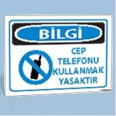 Cep Telefonu Kullanmak Yasaktır - Uyarı Levhası